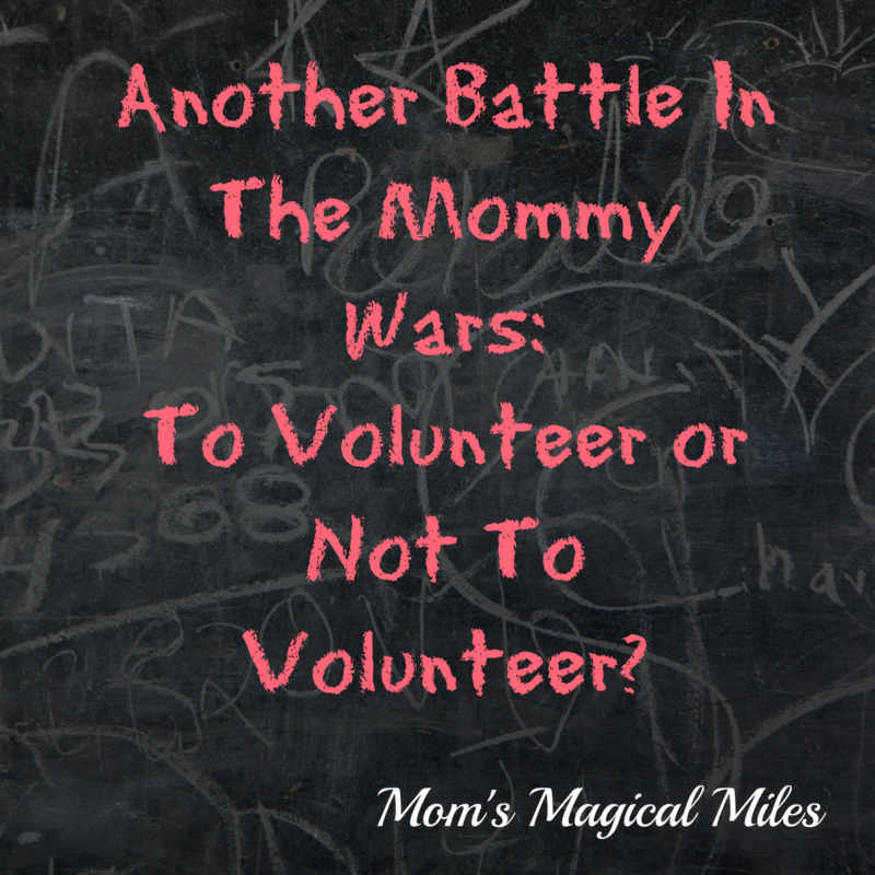 Another Battle in The Mommy Wars: To Volunteer or Not To Volunteer?