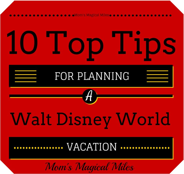 10 Top Tips For Planning A Magical Disney Vacation!