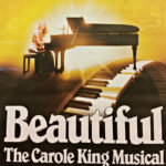Beautiful:  The Carole King Musical – A Review