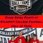 Score Extra Points at the College Football Hall of Fame in Atlanta!