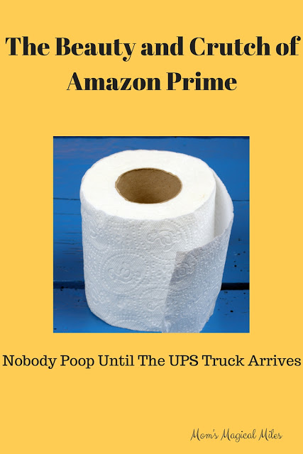 The Beauty and Crutch of Amazon Prime: Nobody Poop Until The UPS Truck Arrives