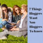Read Me, Share Me, Love Me: 7 Things Bloggers Want Non-Blogging Friends To Know