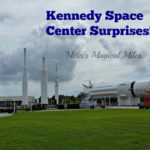 Three Things I Found Surprising About Kennedy Space Center