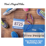 The Five People You NEED In Your Running Life!