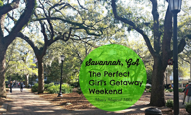 Savannah, GA: Our Girl's Getaway Weekend!