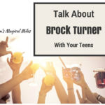 We Need To Tell Our Teens About Brock Turner